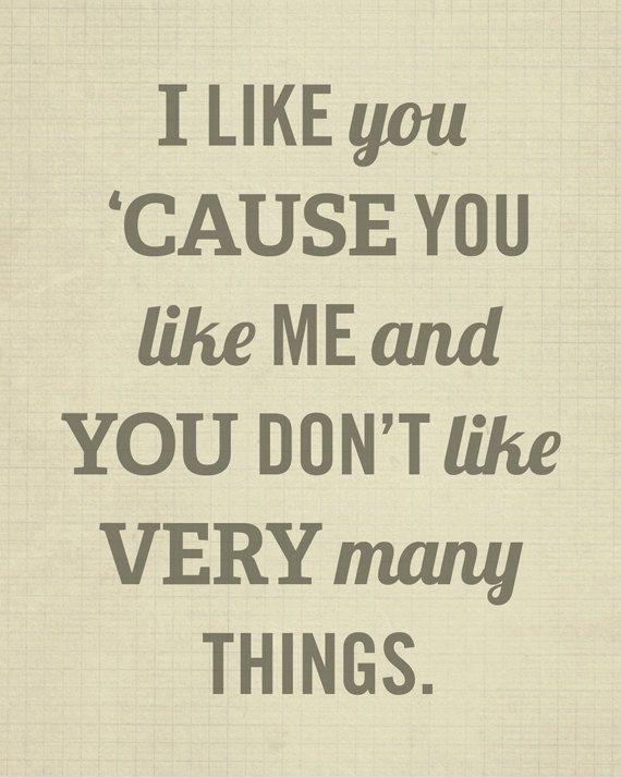I like you 'cause…